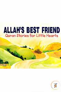 Allah's Best Friend (Quran Stories for Little Hearts) (Paperback)