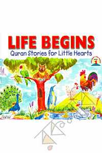 Life Begins: Quran Stories for Little Hearts (Paperback)